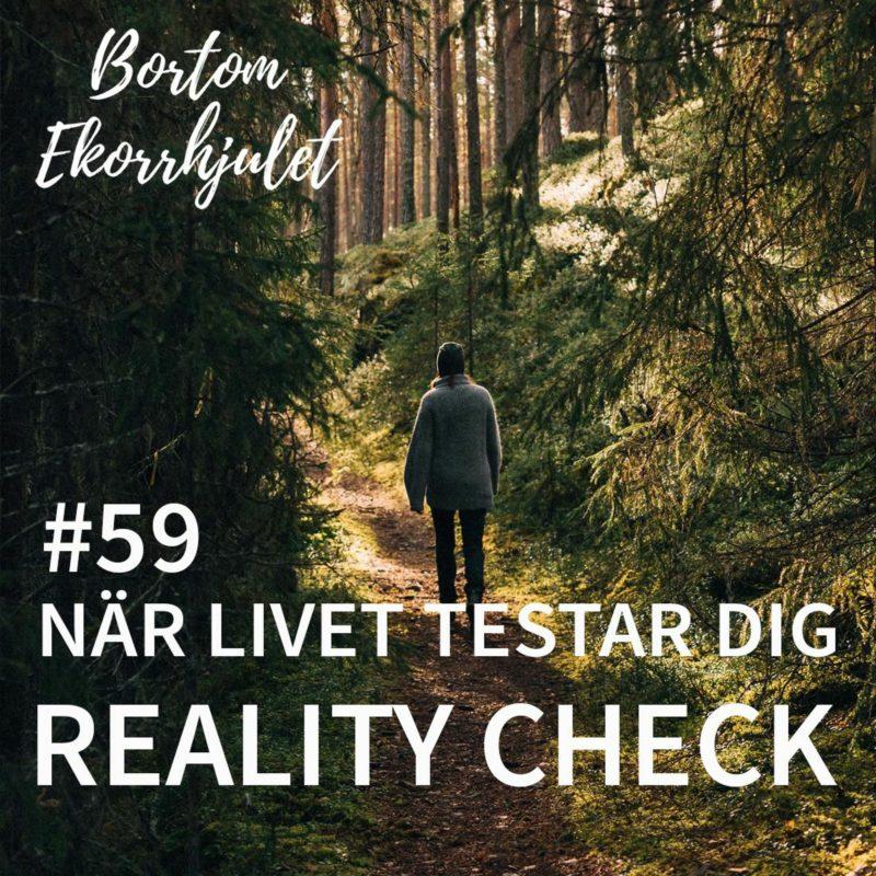 59. Reality check – när livet testar dig